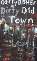 Garry Disher: 'Dirty Old Town' (2013)