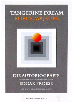 Edgar Froese: Tangerine Dream - Force Majeure
